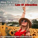 How To Visualize To Manifest Faster With Law Of Attraction