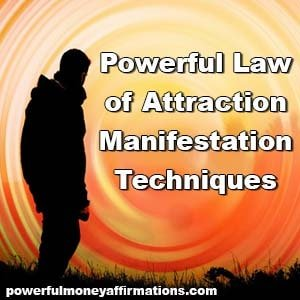 Powerful Law of Attraction Manifestation Techniques