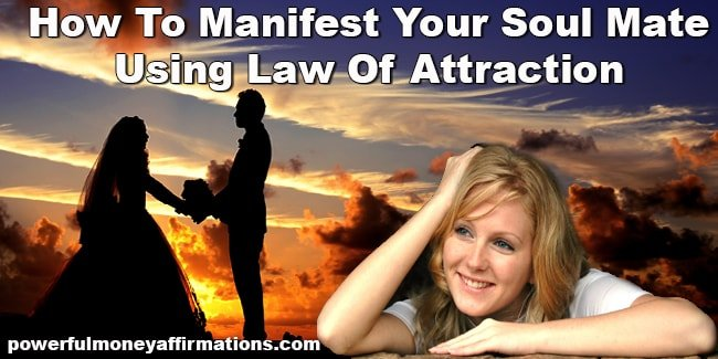 How To Manifest Your Soul Mate Using Law Of Attraction