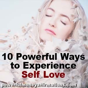 10 Powerful Ways to Experience Self Love