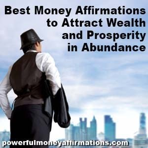 Best Money Affirmations to Attract Wealth and Prosperity in Abundance