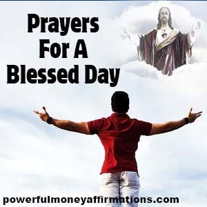 Prayers For A Blessed Day