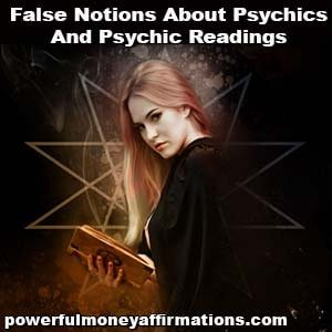 False Notions About Psychics And Psychic Readings