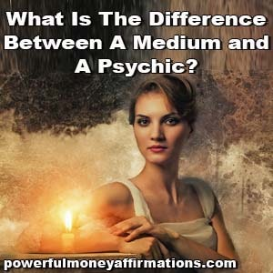 What is the Difference Between a Medium and a Psychic?