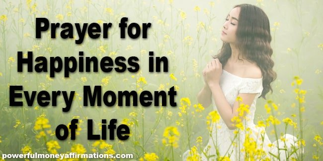 """Everyone wants to live a happy life. But """"life if not a bed of roses"""". Therefore, we share prayers for happiness which can help change our perspective."""